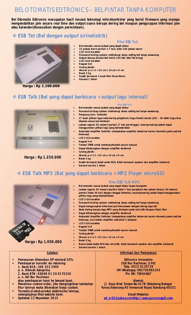 BEL OTOMATIS EDTRONICS – BEL PINTAR TANPA KOMPUTER Bel Otomatis Edtronics merupakan hasil inovasi teknologi mikrokontroler...