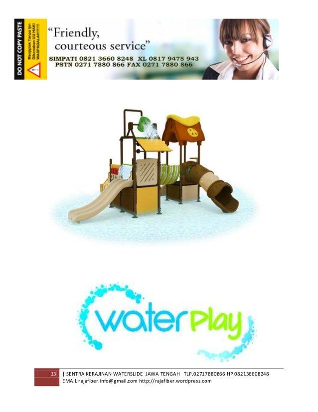 13 | SENTRA KERAJINAN WATERSLIDE JAWA TENGAH TLP.02717880866 HP.082136608248 EMAIL.rajafiber.info@gmail.com http://rajafib...