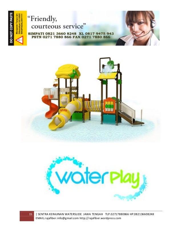 15 | SENTRA KERAJINAN WATERSLIDE JAWA TENGAH TLP.02717880866 HP.082136608248 EMAIL.rajafiber.info@gmail.com http://rajafib...