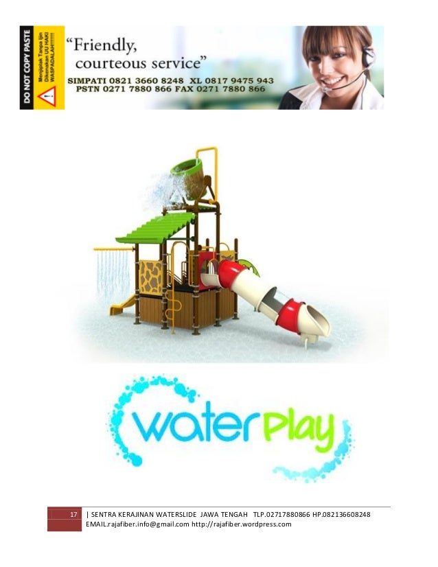 17 | SENTRA KERAJINAN WATERSLIDE JAWA TENGAH TLP.02717880866 HP.082136608248 EMAIL.rajafiber.info@gmail.com http://rajafib...