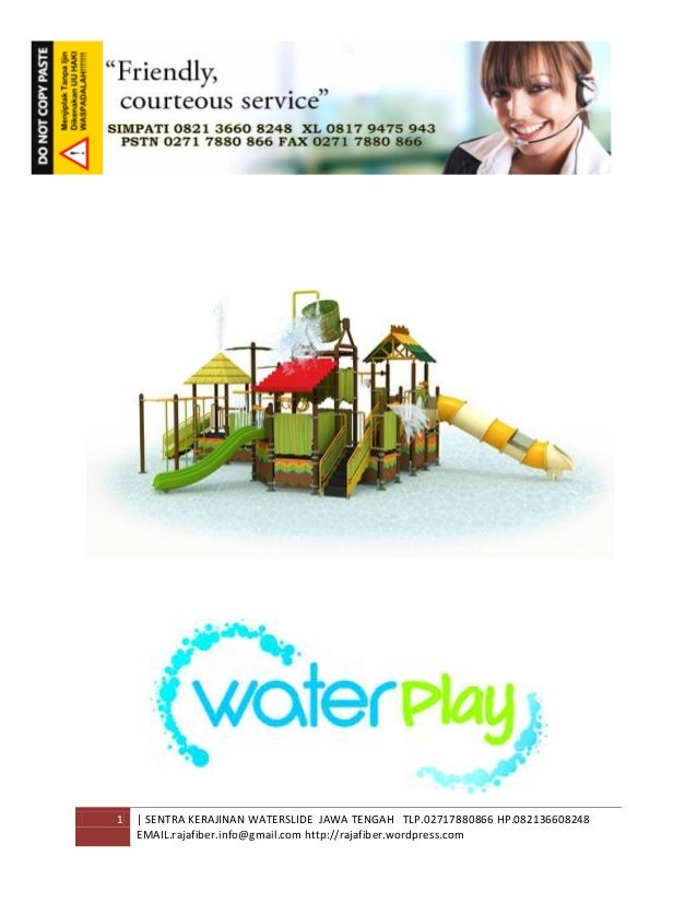 1 | SENTRA KERAJINAN WATERSLIDE JAWA TENGAH TLP.02717880866 HP.082136608248 EMAIL.rajafiber.info@gmail.com http://rajafibe...