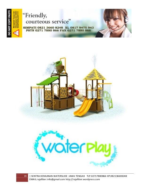 19 | SENTRA KERAJINAN WATERSLIDE JAWA TENGAH TLP.02717880866 HP.082136608248 EMAIL.rajafiber.info@gmail.com http://rajafib...