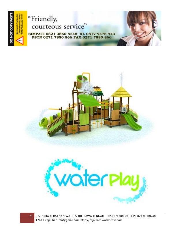 29 | SENTRA KERAJINAN WATERSLIDE JAWA TENGAH TLP.02717880866 HP.082136608248 EMAIL.rajafiber.info@gmail.com http://rajafib...