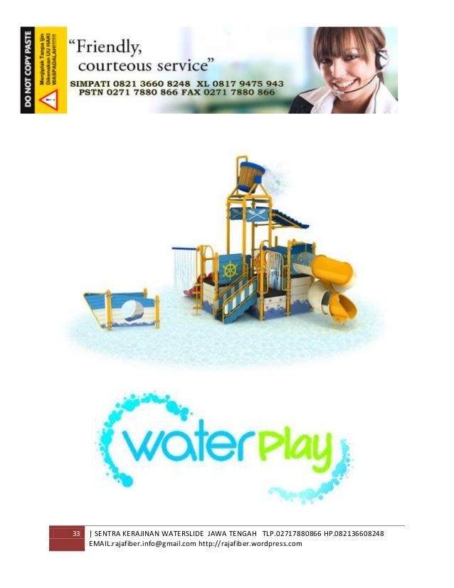33 | SENTRA KERAJINAN WATERSLIDE JAWA TENGAH TLP.02717880866 HP.082136608248 EMAIL.rajafiber.info@gmail.com http://rajafib...