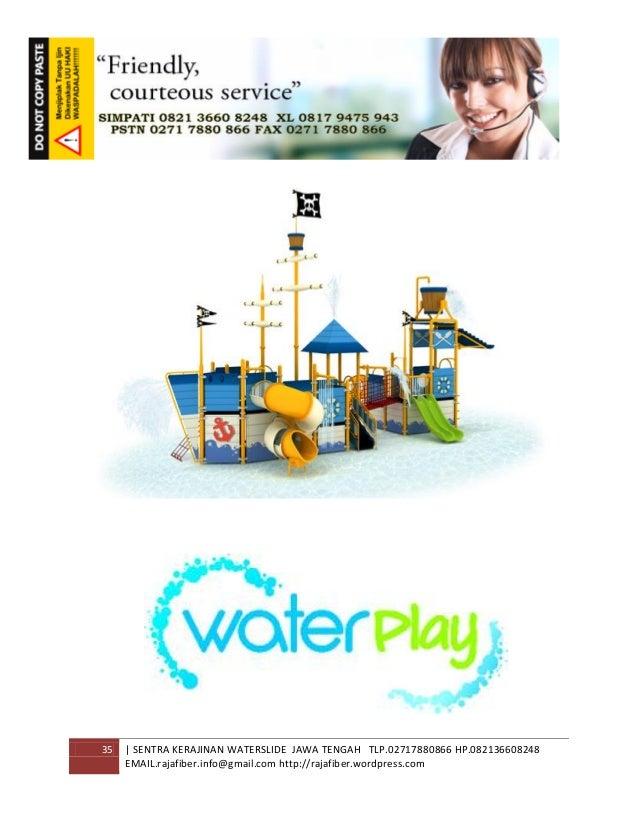 35 | SENTRA KERAJINAN WATERSLIDE JAWA TENGAH TLP.02717880866 HP.082136608248 EMAIL.rajafiber.info@gmail.com http://rajafib...
