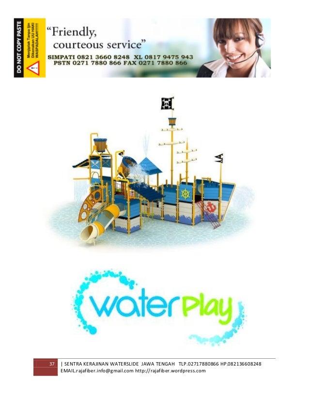 37 | SENTRA KERAJINAN WATERSLIDE JAWA TENGAH TLP.02717880866 HP.082136608248 EMAIL.rajafiber.info@gmail.com http://rajafib...