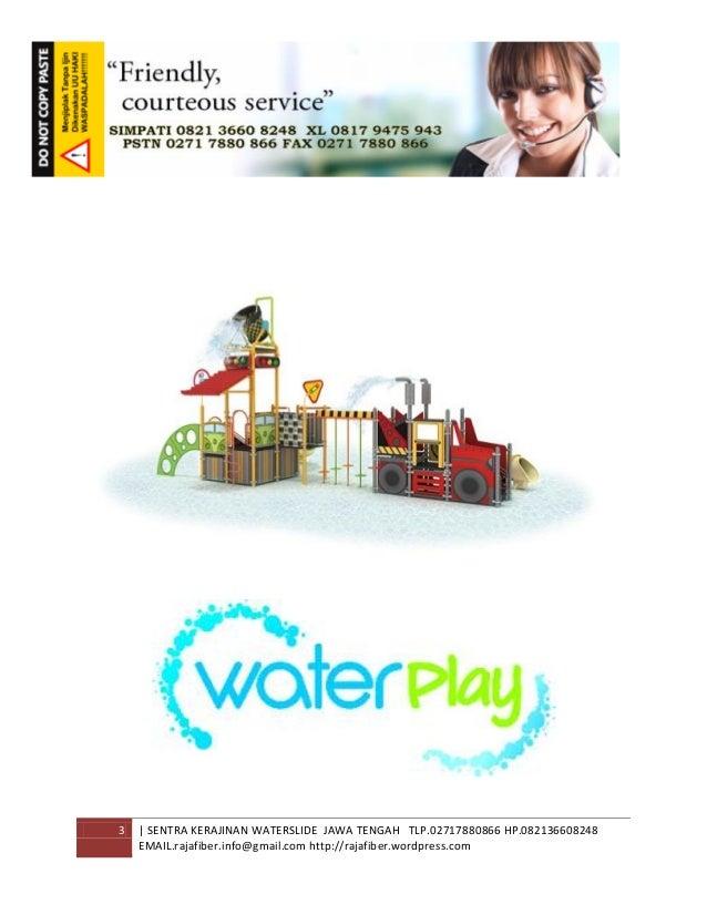 3 | SENTRA KERAJINAN WATERSLIDE JAWA TENGAH TLP.02717880866 HP.082136608248 EMAIL.rajafiber.info@gmail.com http://rajafibe...
