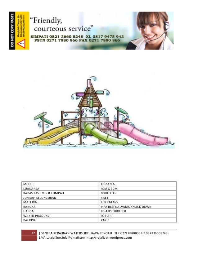 47 | SENTRA KERAJINAN WATERSLIDE JAWA TENGAH TLP.02717880866 HP.082136608248 EMAIL.rajafiber.info@gmail.com http://rajafib...