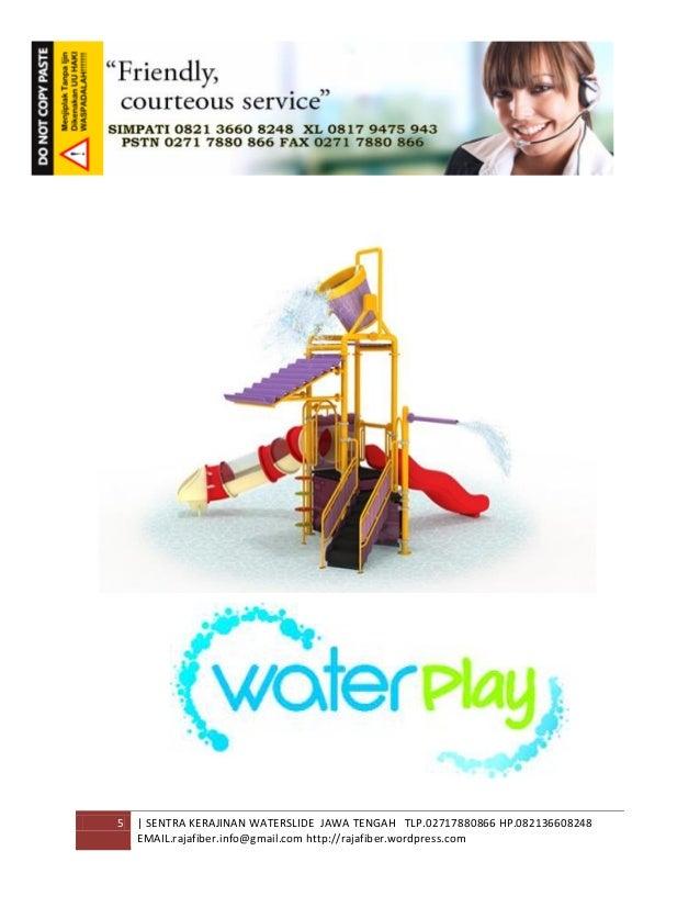 5 | SENTRA KERAJINAN WATERSLIDE JAWA TENGAH TLP.02717880866 HP.082136608248 EMAIL.rajafiber.info@gmail.com http://rajafibe...