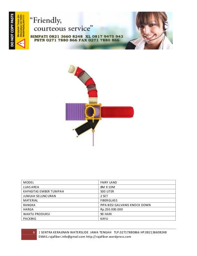 6 | SENTRA KERAJINAN WATERSLIDE JAWA TENGAH TLP.02717880866 HP.082136608248 EMAIL.rajafiber.info@gmail.com http://rajafibe...