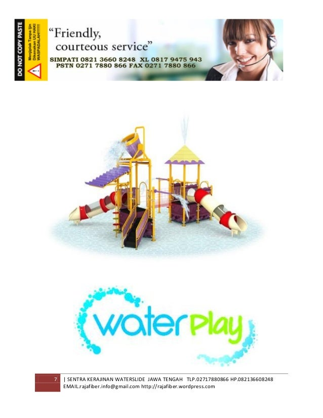 7 | SENTRA KERAJINAN WATERSLIDE JAWA TENGAH TLP.02717880866 HP.082136608248 EMAIL.rajafiber.info@gmail.com http://rajafibe...