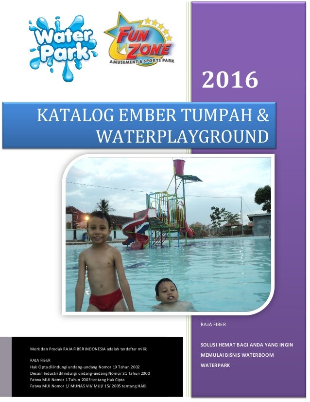 2016 RAJA FIBER SOLUSI HEMAT BAGI ANDA YANG INGIN MEMULAI BISNIS WATERBOOM WATERPARK KATALOG EMBER TUMPAH & WATERPLAYGROUN...