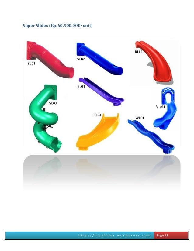 h t t p : / / r a j a f i b e r . w o r d p r e s s . c o m Page 18 Super Slides (Rp.60.500.000/unit)
