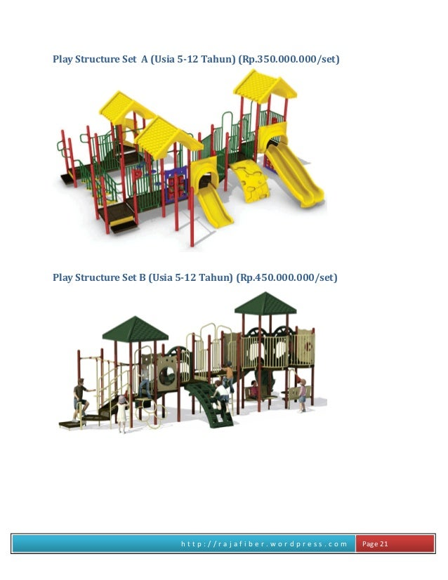 h t t p : / / r a j a f i b e r . w o r d p r e s s . c o m Page 21 Play Structure Set A (Usia 5-12 Tahun) (Rp.350.000.000...