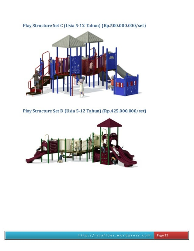 h t t p : / / r a j a f i b e r . w o r d p r e s s . c o m Page 22 Play Structure Set C (Usia 5-12 Tahun) (Rp.500.000.000...