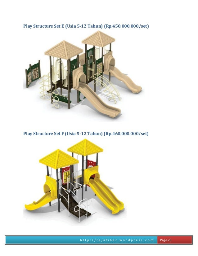 h t t p : / / r a j a f i b e r . w o r d p r e s s . c o m Page 23 Play Structure Set E (Usia 5-12 Tahun) (Rp.450.000.000...