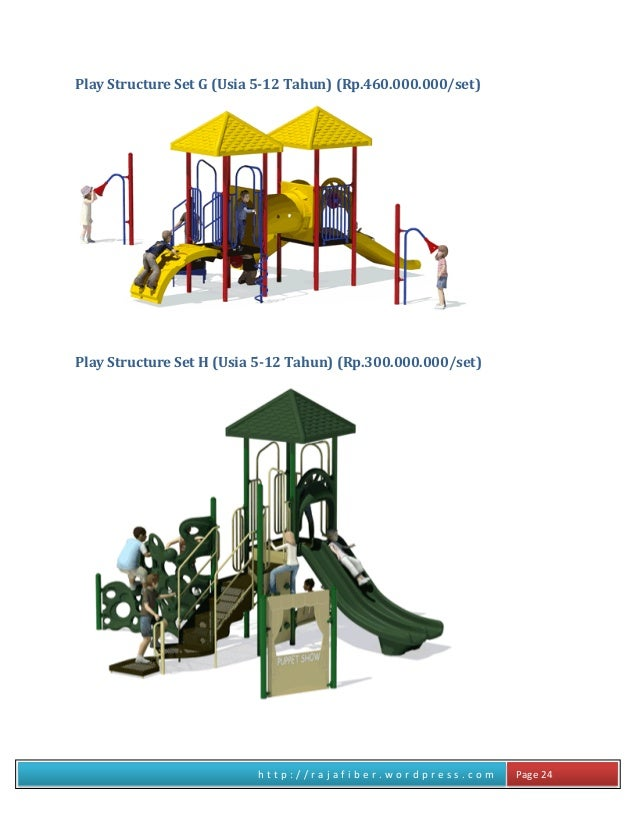 h t t p : / / r a j a f i b e r . w o r d p r e s s . c o m Page 24 Play Structure Set G (Usia 5-12 Tahun) (Rp.460.000.000...