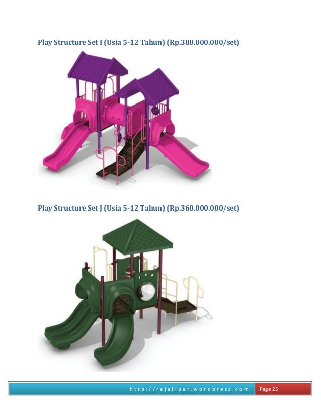 h t t p : / / r a j a f i b e r . w o r d p r e s s . c o m Page 25 Play Structure Set I (Usia 5-12 Tahun) (Rp.380.000.000...