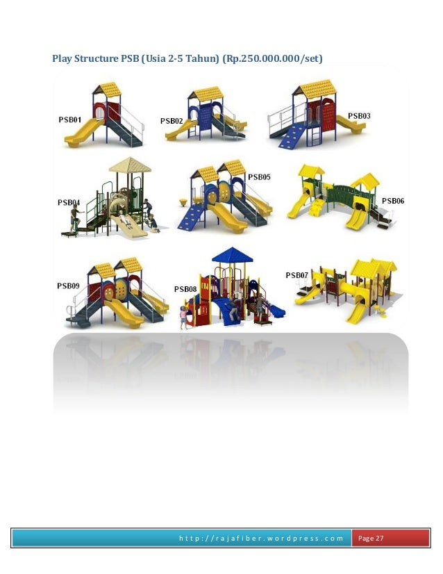 h t t p : / / r a j a f i b e r . w o r d p r e s s . c o m Page 27 Play Structure PSB (Usia 2-5 Tahun) (Rp.250.000.000/se...