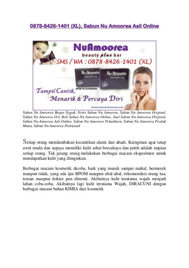 0878-8426-1401 (XL), Sabun Nu Amoorea Asli Online Sabun Nu Amoorea Bagus Nggak, Netto Sabun Nu Amoorea, Sabun Nu Amoorea O...