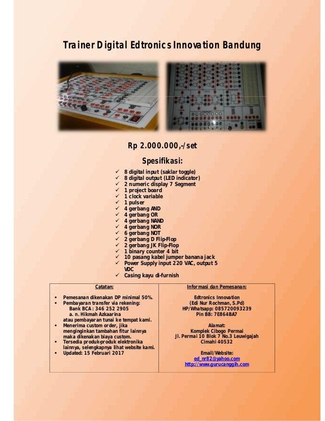 Trainer Digital Edtronics Innovation Bandung Rp 2.000.000,-/set Spesifikasi: Catatan:  Pemesanan dikenakan DP minimal 50%...