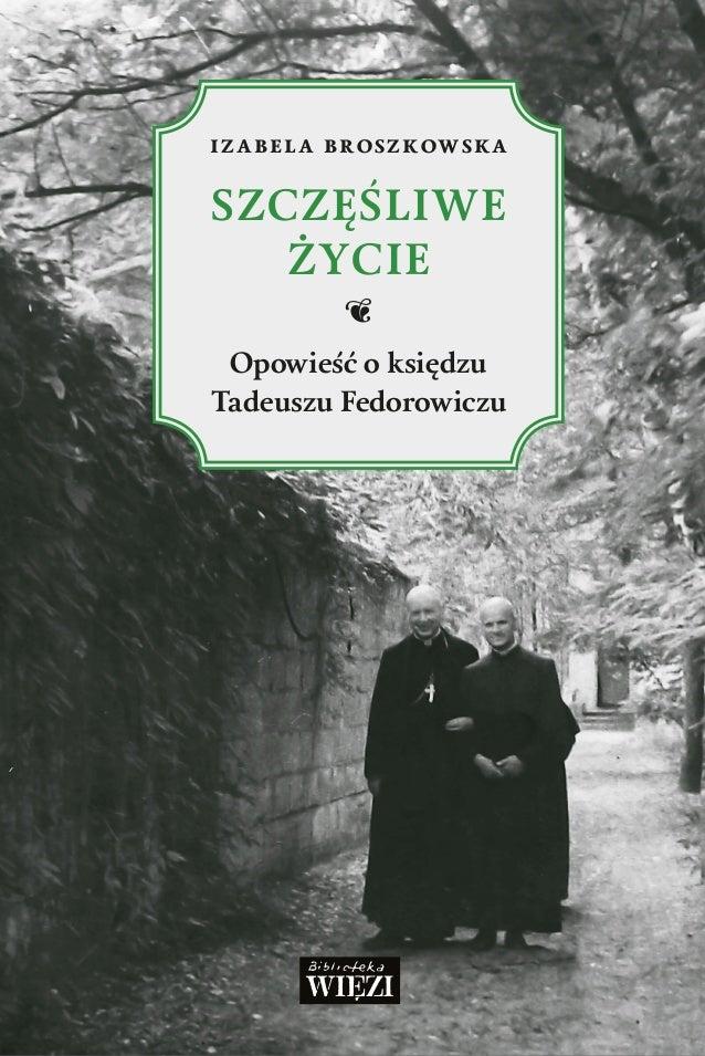 izabela broszkowska SZCZĘŚLIWE ŻYCIE A Opowieść oksiędzu Tadeuszu Fedorowiczu