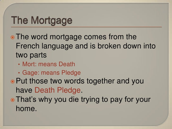 Mortgage law mort dead gage pledge essay