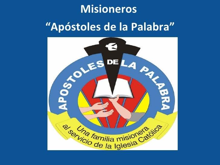 """Misioneros  """" Apóstoles de la Palabra"""""""