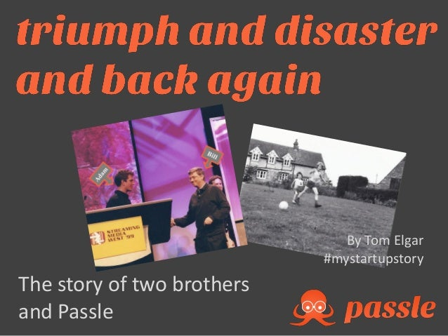 The story of two brothers and Passle By Tom Elgar #mystartupstory