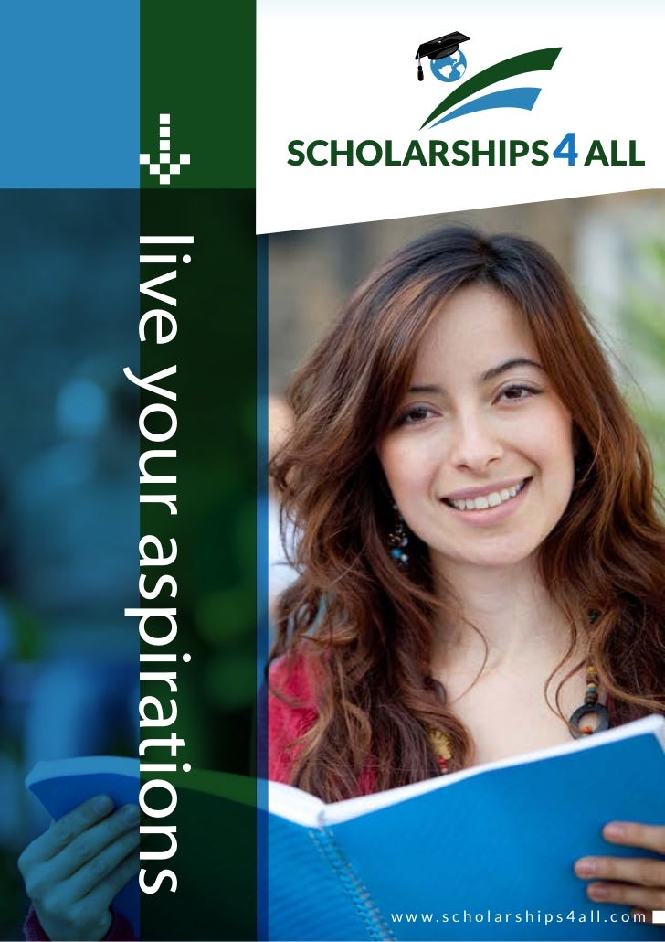 SCHOLARSHIPS 4 ALLlive your aspirations                             www.scholarships4all.com