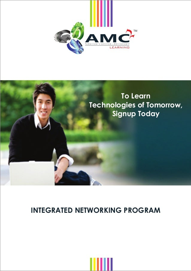 INTEGRATED NETWORKING PROGRAM To Learn Technologies of Tomorrow, Signup Today