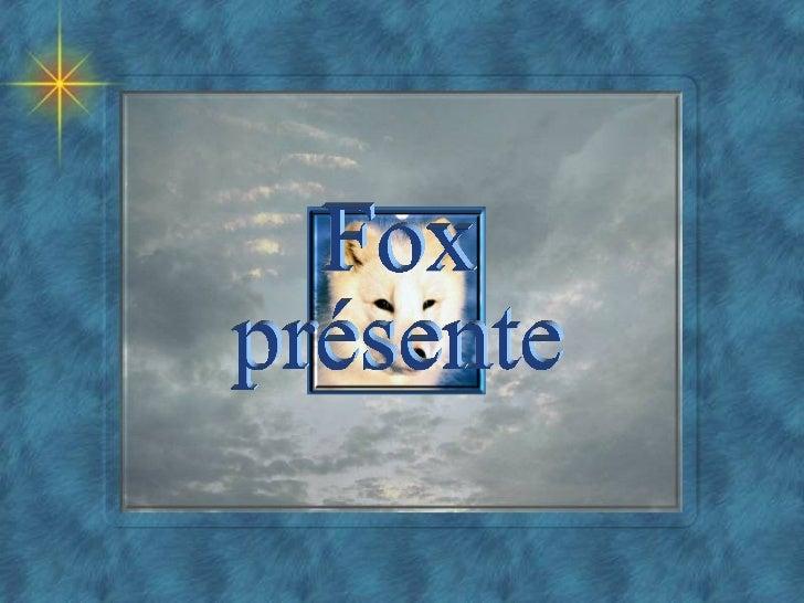 Fox présente