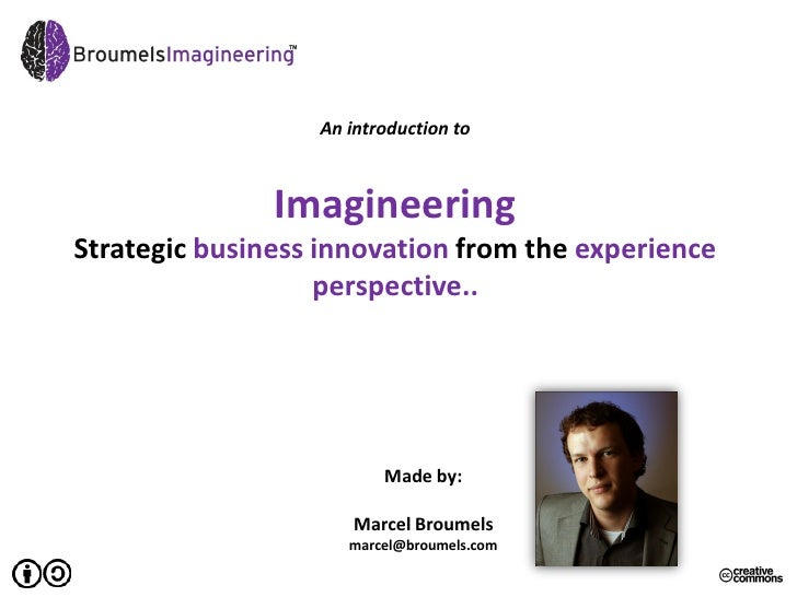 An introduction to                   Imagineering Strategic business innovation from the experience                    per...