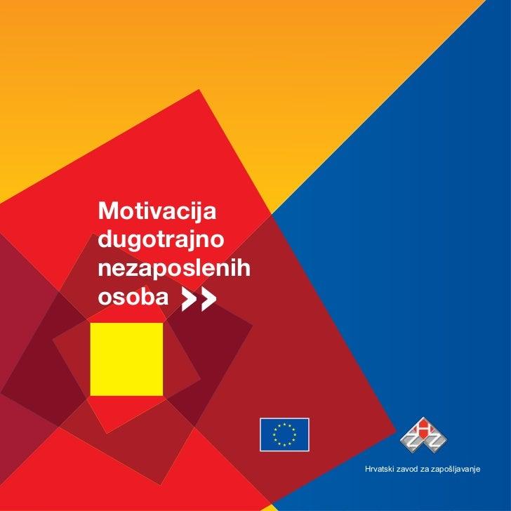 Motivacijadugotrajnonezaposlenihosoba               Hrvatski zavod za zapošljavanje                                   1