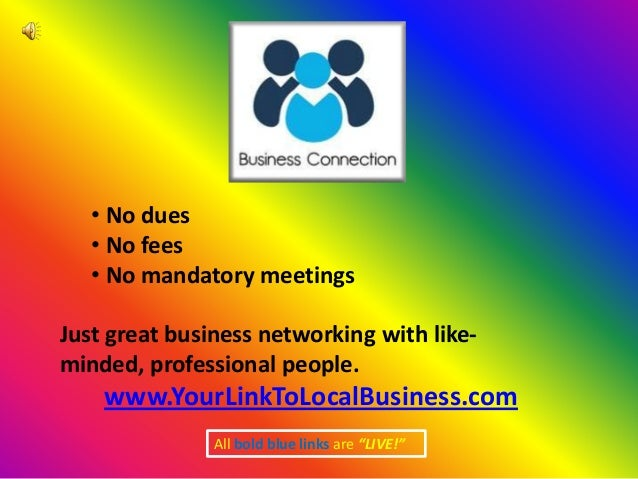 • No dues   • No fees   • No mandatory meetingsJust great business networking with like-minded, professional people.    ww...