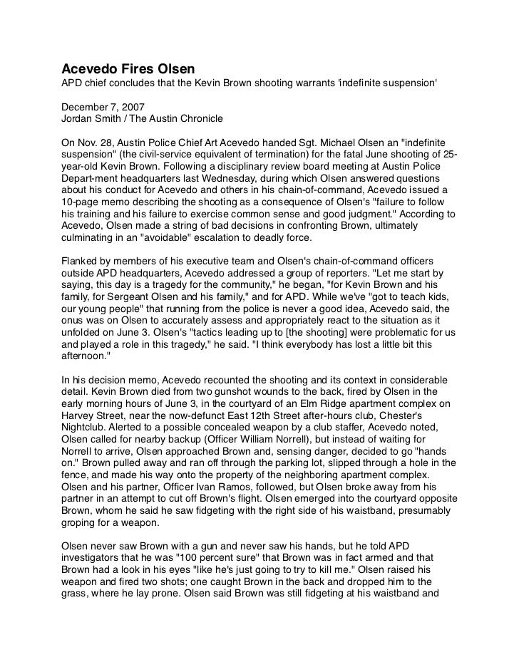 Acevedo Fires OlsenAPD chief concludes that the Kevin Brown shooting warrants indefinite suspensionDecember 7, 2007Jordan S...