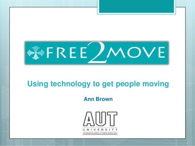 Using technology to get people moving              Ann Brown