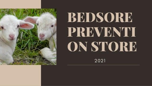 BEDSORE PREVENTI ON STORE 2021