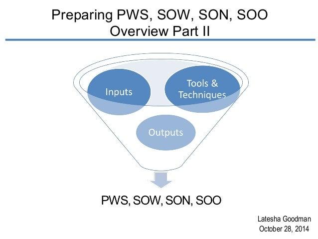 Preparing PWS, SOW, SON, SOO  Overview Part II  Latesha Goodman  October 28, 2014
