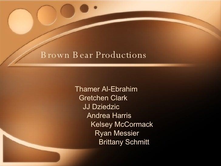 Brown Bear Productions Thamer Al-Ebrahim Gretchen Clark JJ Dziedzic Andrea Harris Kelsey McCormack Ryan Messier Brittany S...