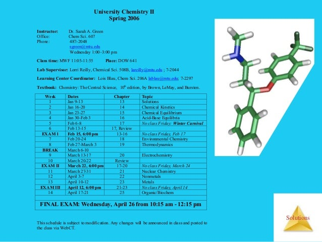 Solutions University Chemistry II Spring 2006 Instructor: Dr. Sarah A. Green Office: Chem Sci. 607 Phone: 487-2048 Email a...