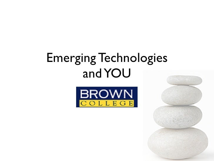 Emerging Technologies       and YOU