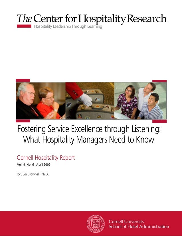 Fostering Service Excellence through Listening:  What Hospitality Managers Need to KnowCornell Hospitality ReportVol. 9, N...