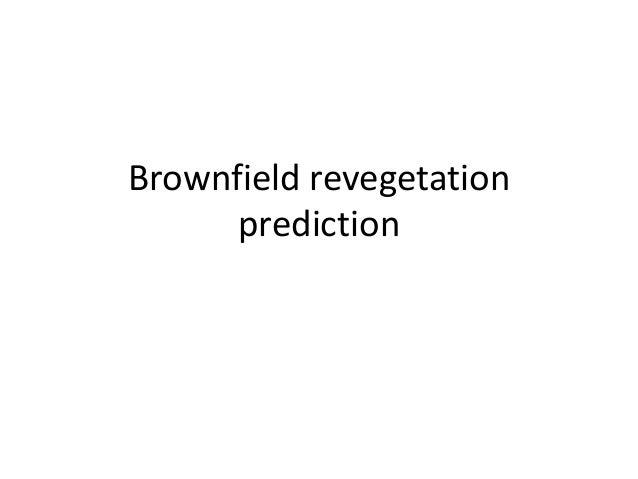 Brownfield revegetation prediction