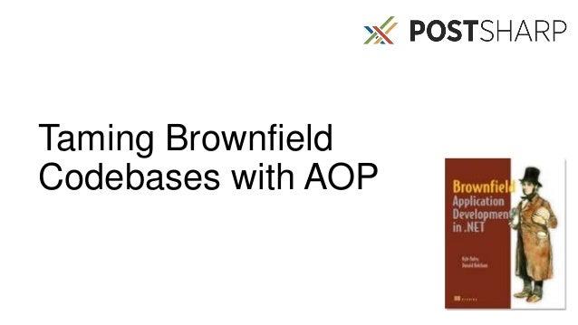Taming Brownfield Codebases with AOP