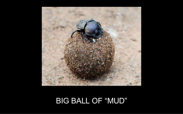 """BIG BALL OF """"MUD"""" Hey, at least it works... Don't know exactly how, but it does!"""