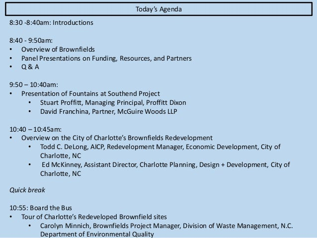 Today's Agenda 8:30 -8:40am: Introductions 8:40 - 9:50am: • Overview of Brownfields • Panel Presentations on Funding, Reso...