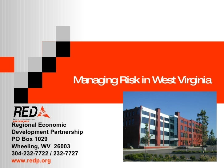 Managing Risk in West Virginia Regional Economic  Development Partnership PO Box 1029 Wheeling, WV  26003 304-232-7722 / 2...