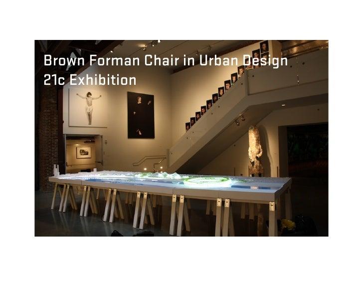 Brown Forman Chair in Urban Design 21c Exhibition