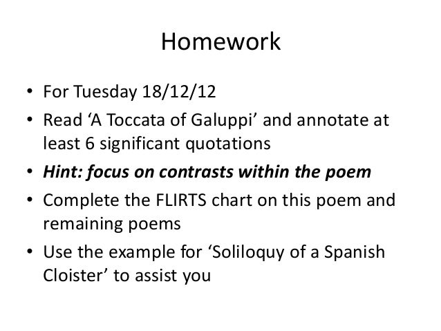 Homework• For Tuesday 18/12/12• Read 'A Toccata of Galuppi' and annotate at  least 6 significant quotations• Hint: focus o...